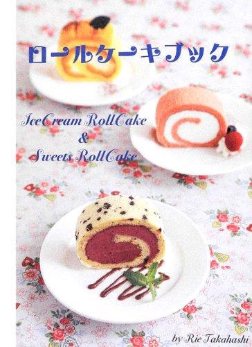 ロールケーキタワーレシピ本【ロールケーキブック】
